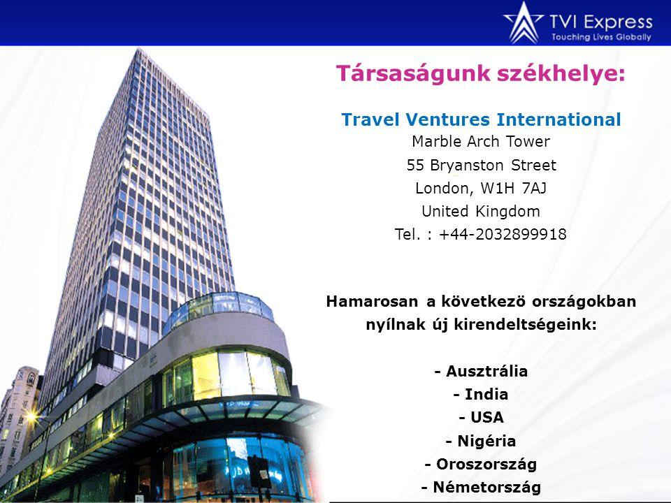 Társaságunk székhelye: Travel Ventures International Marble Arch Tower 55 Bryanston Street London, W1H 7AJ United Kingdom Tel.