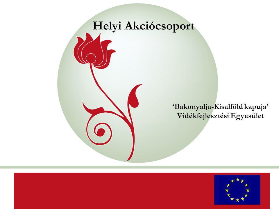 """""""New Hungary Rural Development Programme 2007-2013 Helyi Akciócsoport AaAa 'Bakonyalja-Kisalföld kapuja' Vidékfejlesztési Egyesület"""