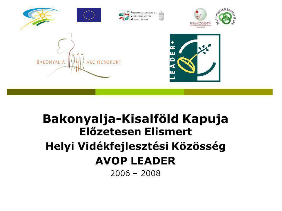 Bakonyalja-Kisalföld Kapuja Előzetesen Elismert Helyi Vidékfejlesztési Közösség AVOP LEADER 2006 – 2008