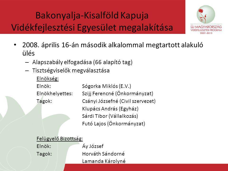 Bakonyalja-Kisalföld Kapuja Vidékfejlesztési Egyesület megalakítása 2008.