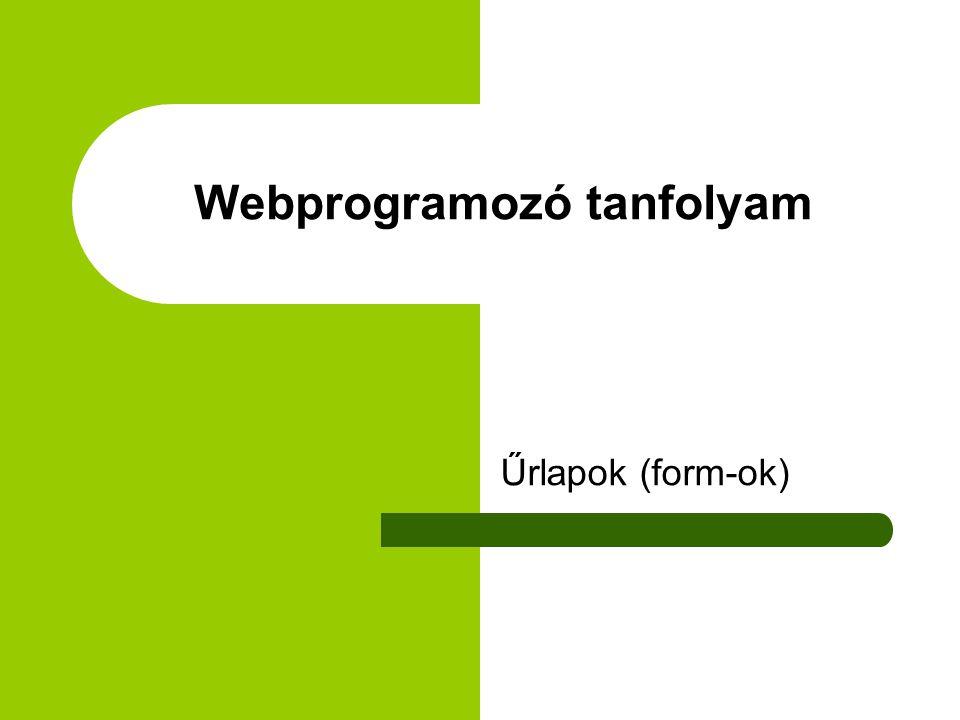 Webprogramozó tanfolyam Űrlapok (form-ok)