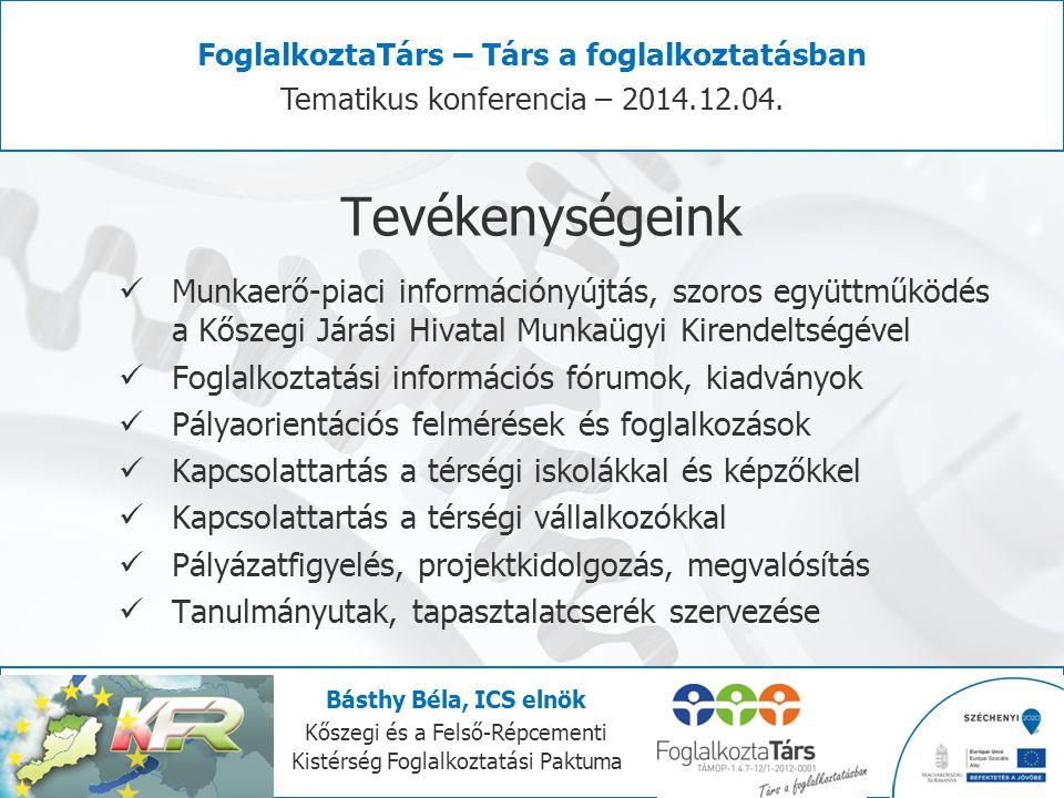 Bizalmi, együttműködő légkör Széles körű együttműködés, személyes kapcsolat, információ FoglalkoztaTárs – Társ a foglalkoztatásban Tematikus konferencia – 2014.12.04.