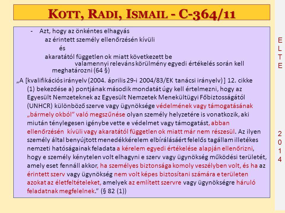 ELTE2014 ELTE2014 K OTT, R ADI, I SMAIL - C ‑ 364/11 -Azt, hogy az önkéntes elhagyás az érintett személy ellenőrzésén kívüli és akaratától független o