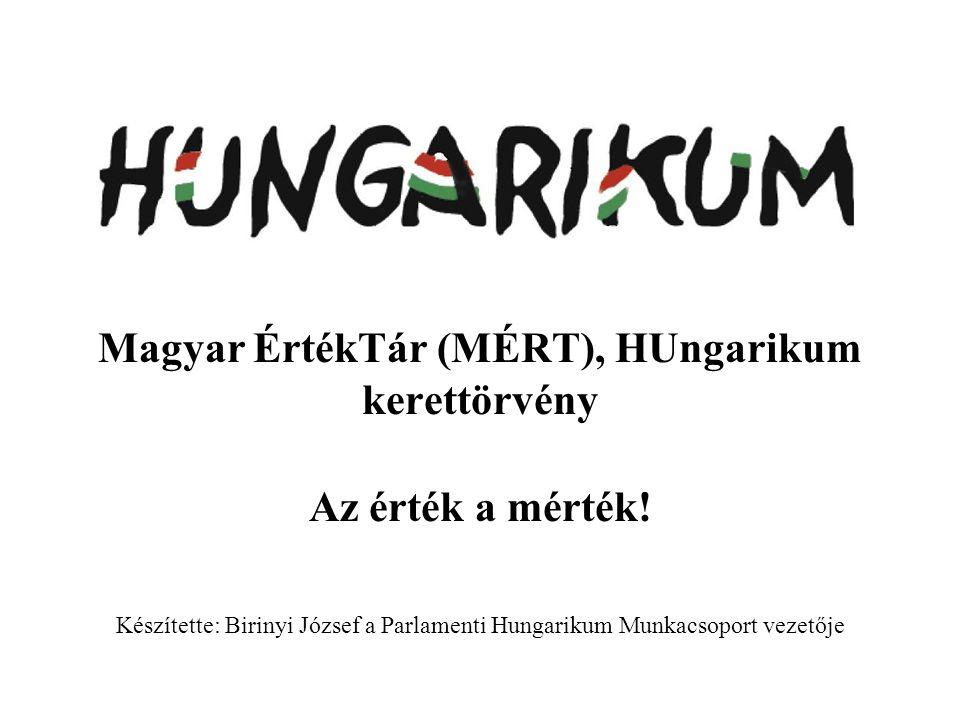 Magyar ÉrtékTár (MÉRT), HUngarikum kerettörvény Az érték a mérték.