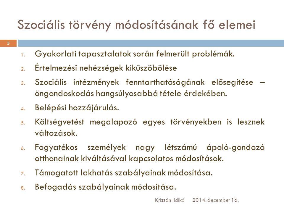 Szociális törvény módosításának fő elemei 1. Gyakorlati tapasztalatok során felmerült problémák. 2. Értelmezési nehézségek kiküszöbölése 3. Szociális