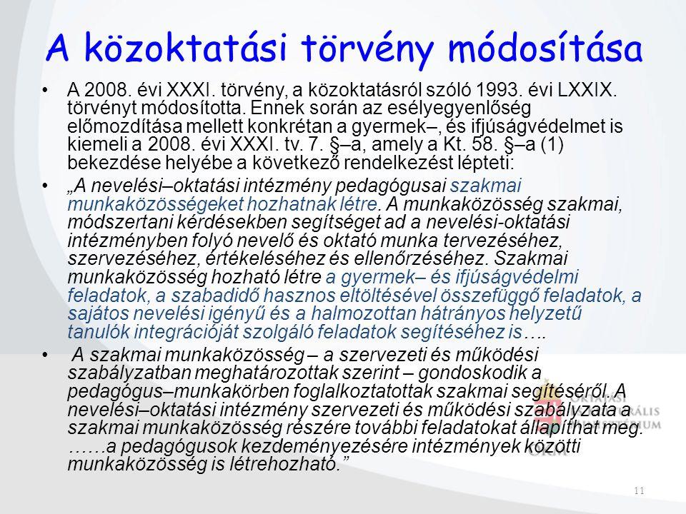 11 A közoktatási törvény módosítása A 2008. évi XXXI.