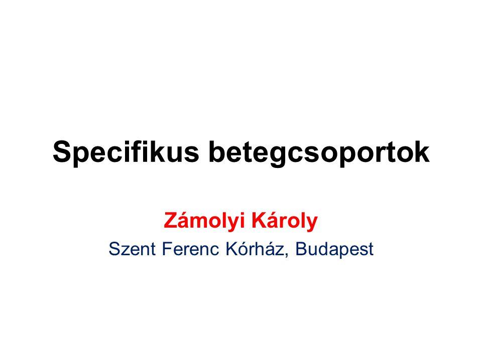 Specifikus betegcsoportok Zámolyi Károly Szent Ferenc Kórház, Budapest