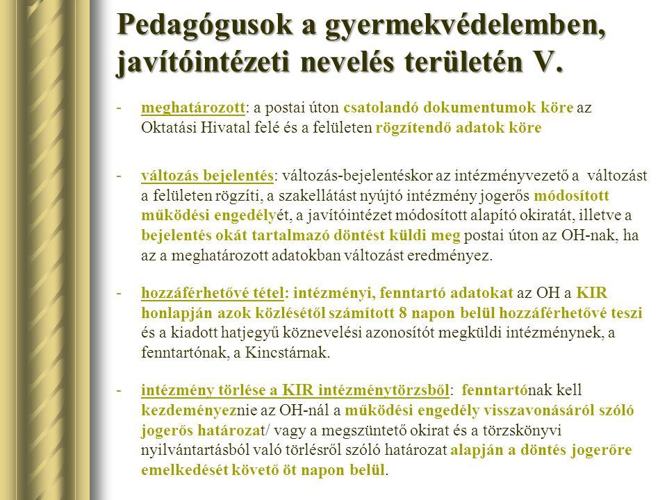 Pedagógusok a gyermekvédelemben, javítóintézeti nevelés területén V. -meghatározott: a postai úton csatolandó dokumentumok köre az Oktatási Hivatal fe