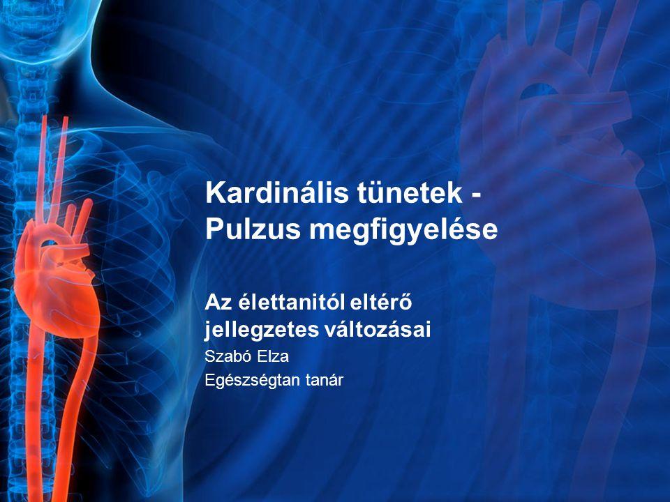 A pulzus számának változásai Pulzusdeficit A hallgatózással mért szívfrekvencia és a tapintással mért pulzus közül a pulzus száma alacsonyabb Súlyos ingerképzési és vezetési zavarokban tapasztalható jelenség