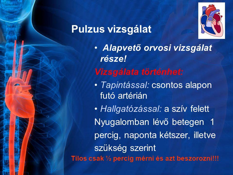 Pulzus vizsgálat Alapvető orvosi vizsgálat része.