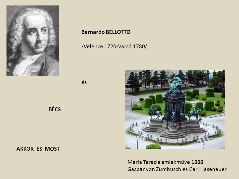 Bernardo BELLOTTO /Velence 1720-Varsó 1780/ és BÉCS AKKOR ÉS MOST Mária Terézia emlékműve 1888 Gaspar von Zumbusch és Carl Hasenauer