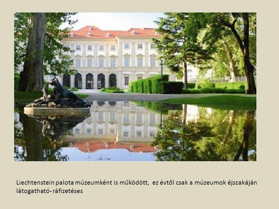 Liechtenstein palota múzeumként is működött, ez évtől csak a múzeumok éjszakáján látogatható- ráfizetéses