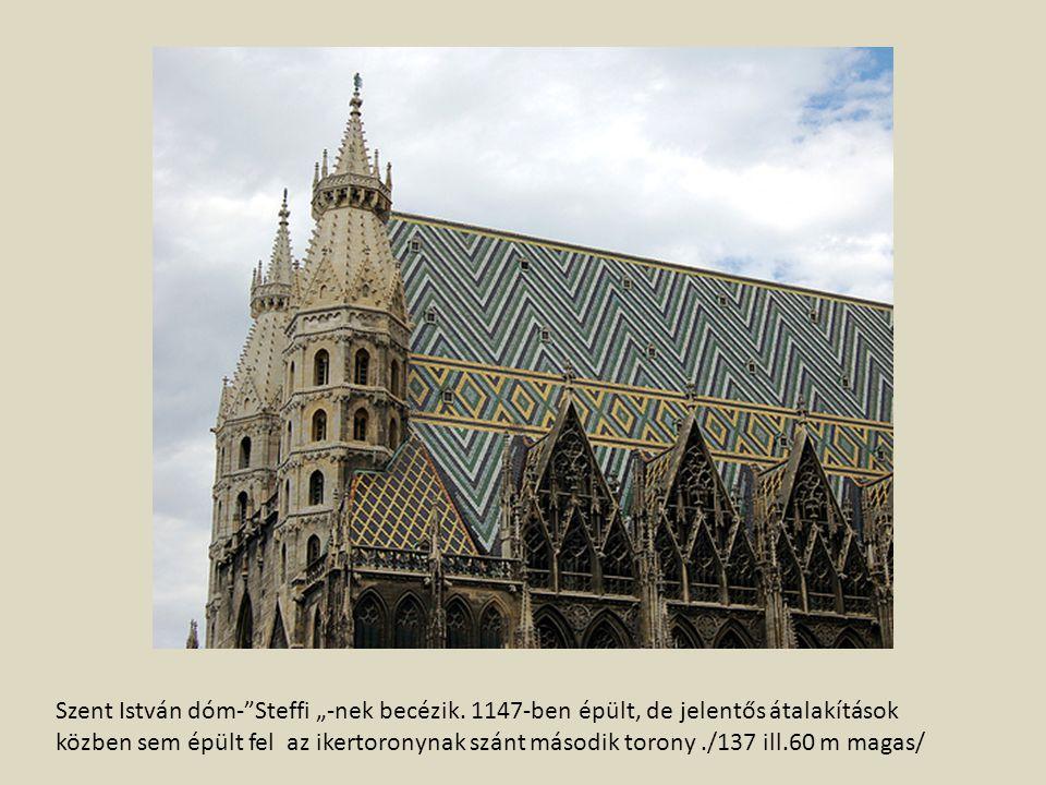 """Szent István dóm-""""Steffi """"-nek becézik. 1147-ben épült, de jelentős átalakítások közben sem épült fel az ikertoronynak szánt második torony./137 ill.6"""