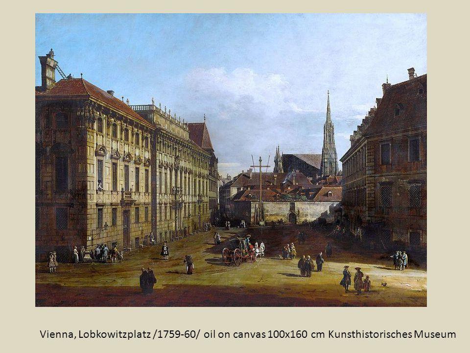 Vienna, Lobkowitzplatz /1759-60/ oil on canvas 100x160 cm Kunsthistorisches Museum
