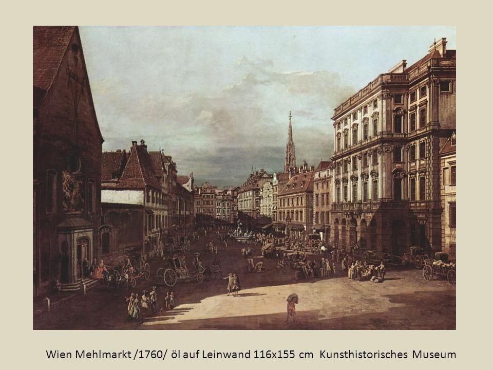 Wien Mehlmarkt /1760/ öl auf Leinwand 116x155 cm Kunsthistorisches Museum