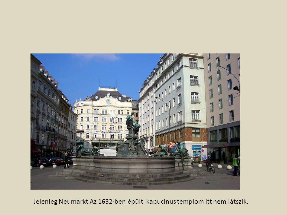 Jelenleg Neumarkt Az 1632-ben épült kapucinus templom itt nem látszik.