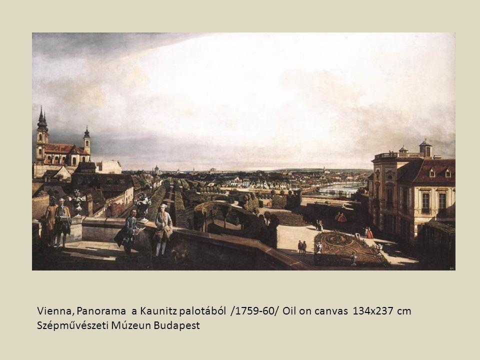 Vienna, Panorama a Kaunitz palotából /1759-60/ Oil on canvas 134x237 cm Szépművészeti Múzeun Budapest