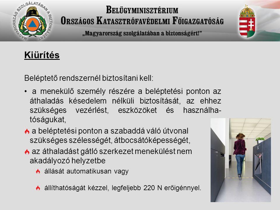 Kiürítés Beléptető rendszernél biztosítani kell: a menekülő személy részére a beléptetési ponton az áthaladás késedelem nélküli biztosítását, az ehhez