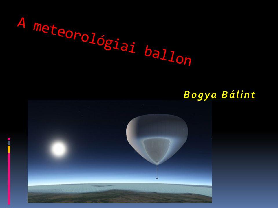 A METEOROLÓGIAI L É GG Ö MB METEOROLÓGIAI M É RŐESZK Ö Z Ö K, RÁDIÓSZONDÁK SZÁLLÍTÁSÁRA ALKALMAZOTT ESZK Ö Z.