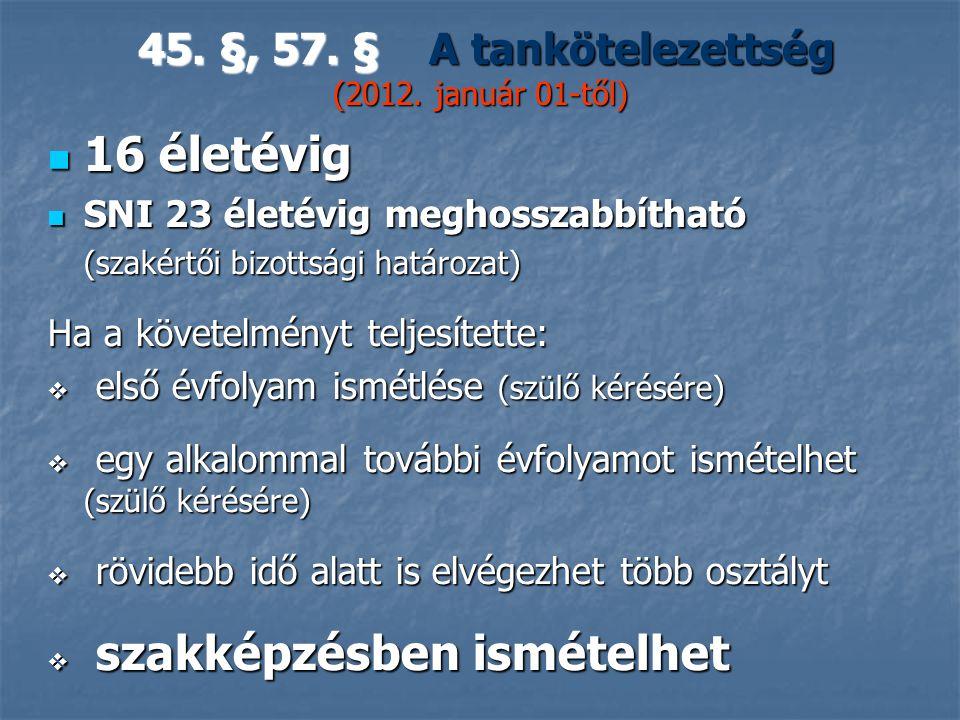 45.§, 57. § A tankötelezettség (2012. január 01-től) 45.