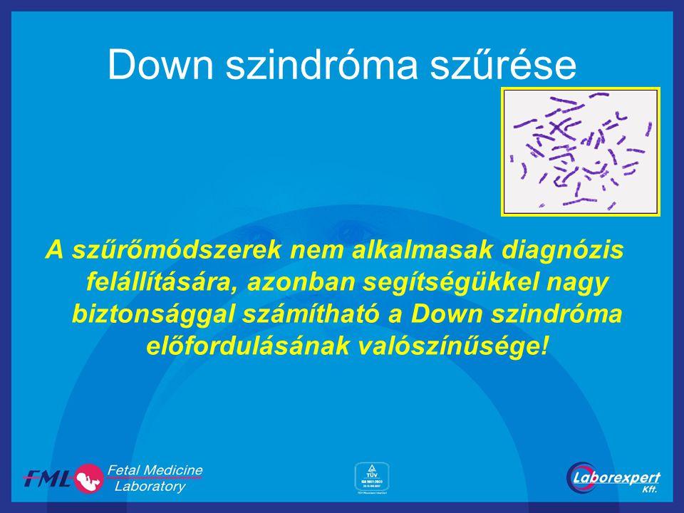 Down szindróma szűrése A szűrőmódszerek nem alkalmasak diagnózis felállítására, azonban segítségükkel nagy biztonsággal számítható a Down szindróma el