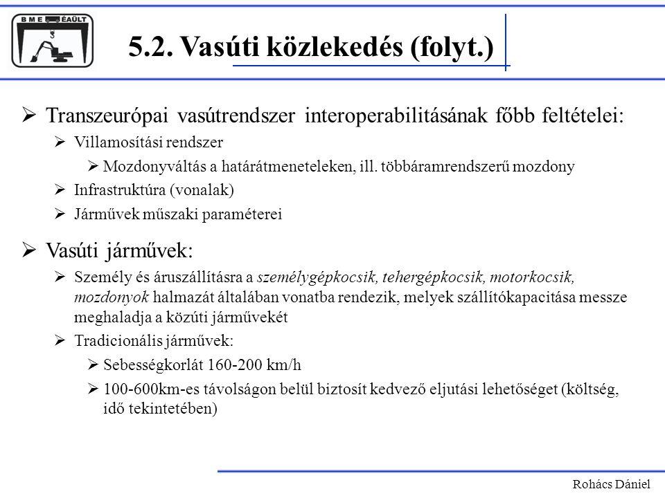 5.2.Vasúti közlekedés (folyt.) Rohács Dániel  Gyorsforgalmú járművek: pl.