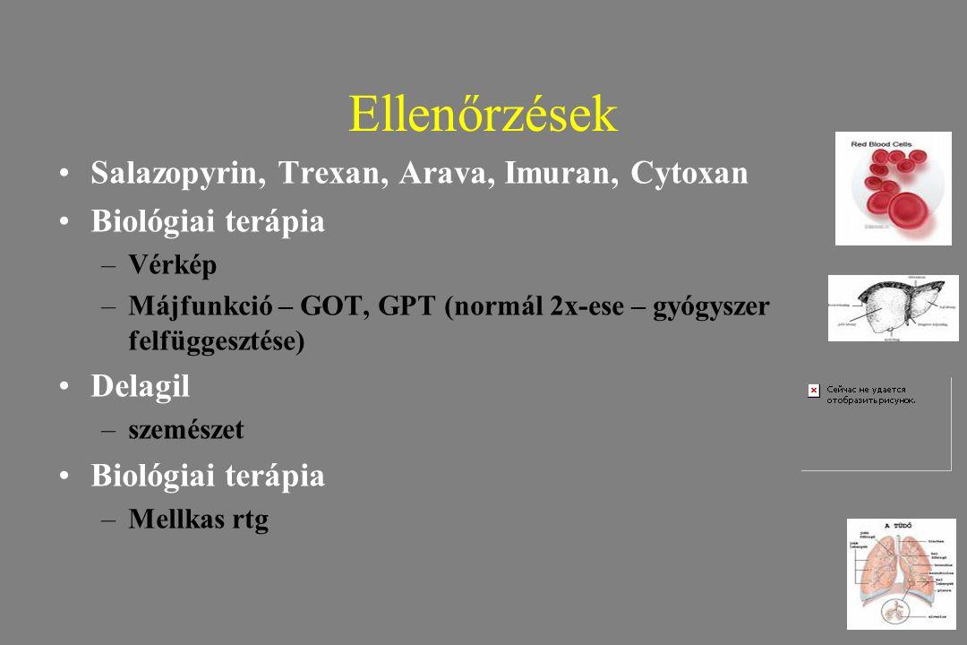 Ellenőrzések Salazopyrin, Trexan, Arava, Imuran, Cytoxan Biológiai terápia –Vérkép –Májfunkció – GOT, GPT (normál 2x-ese – gyógyszer felfüggesztése) D