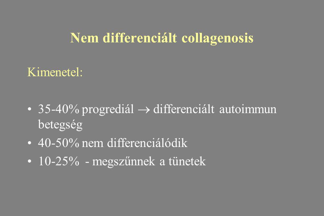 Nem differenciált collagenosis Kimenetel: 35-40% progrediál  differenciált autoimmun betegség 40-50% nem differenciálódik 10-25% - megszűnnek a tünet