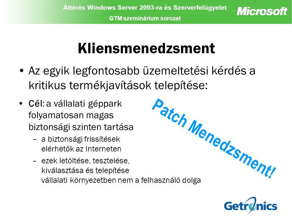 Áttérés Windows Server 2003-ra és Szerverfelügyelet GTM szeminárium sorozat Áttérés Windows Server 2003-ra és Szerverfelügyelet GTM szeminárium sorozat Áttérés Windows Server 2003-ra és Szerverfelügyelet GTM szeminárium sorozat Rapid Deployment eXperience (RDX) A munkaidő utáni migráció elkerülhetővé teszi a munkaidő kiesést Minden felhasználói adat, és beállítás automatikusan átkerül az új környezetbe, nincs szükség további konfigurálásra A Getronics self service, és self help szolgáltatások elősegítik a zökkenőmentesebb áttérést Az automatikus migrációs technológia a tapasztalatok szerint 93,7%-ban sikeres, ez jelentősen kevesebbet kell foglalkozni a kivételkezeléssel Az eredmény egy teljesen menedzselt munkakörnyezet, ezért lehetővé teszi az IT erőforrások jobb hasznosítását (többet kevesebbel!).
