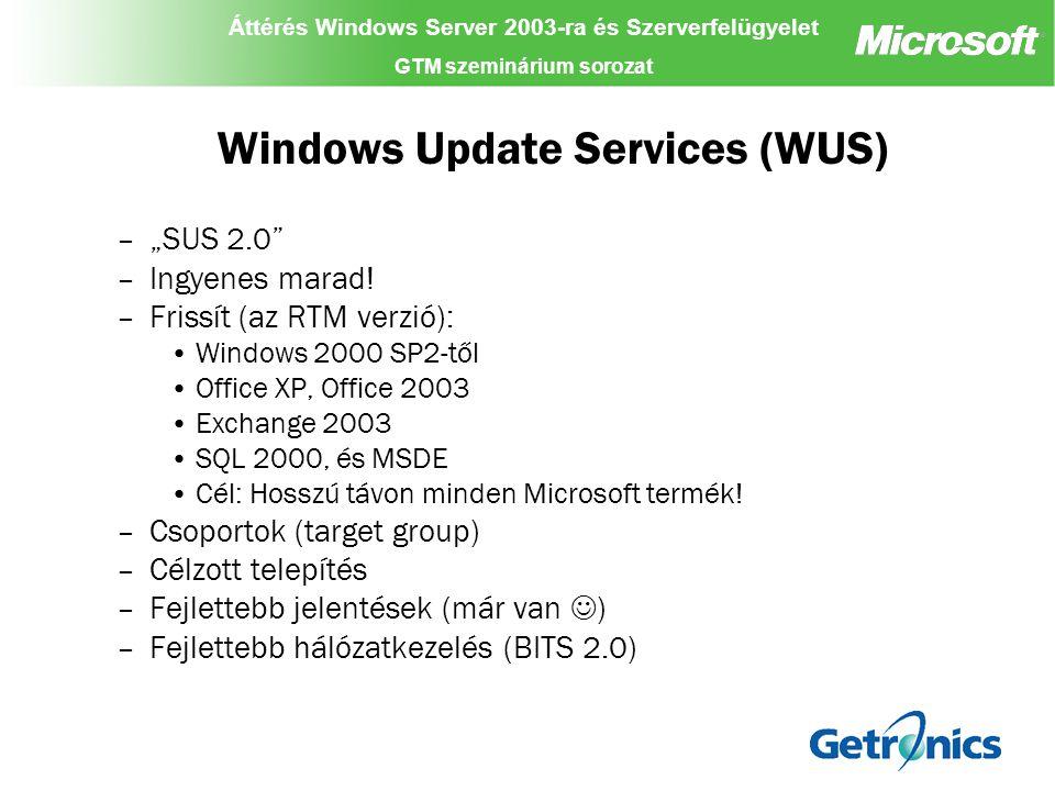 Áttérés Windows Server 2003-ra és Szerverfelügyelet GTM szeminárium sorozat Áttérés Windows Server 2003-ra és Szerverfelügyelet GTM szeminárium sorozat Áttérés Windows Server 2003-ra és Szerverfelügyelet GTM szeminárium sorozat SMS 2003 – Patch telepítés Legteljesebb menedzsment megoldás Feature pack telepítése Push technológia.