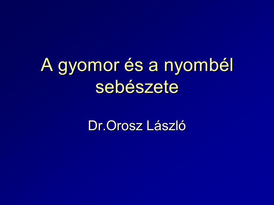 A gyomor és a nyombél sebészete Dr.Orosz László