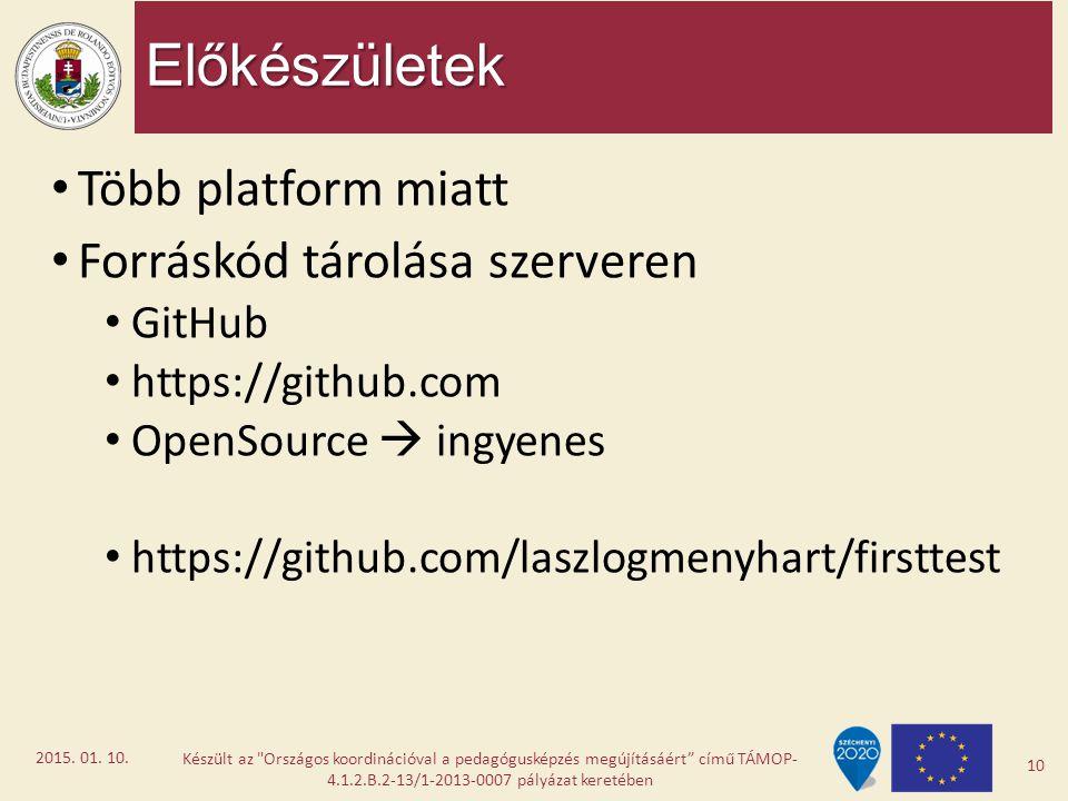 Előkészületek Több platform miatt Forráskód tárolása szerveren GitHub https://github.com OpenSource  ingyenes https://github.com/laszlogmenyhart/firs