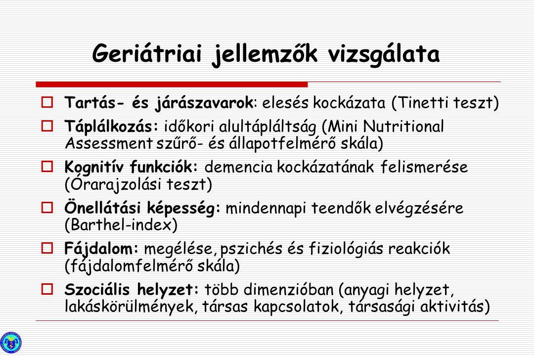 Geriátriai jellemzők vizsgálata  Tartás- és járászavarok: elesés kockázata (Tinetti teszt)  Táplálkozás: időkori alultápláltság (Mini Nutritional As