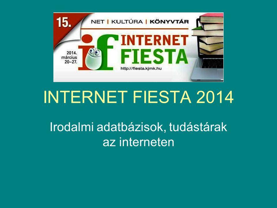 INTERNET FIESTA 2014 Irodalmi adatbázisok, tudástárak az interneten