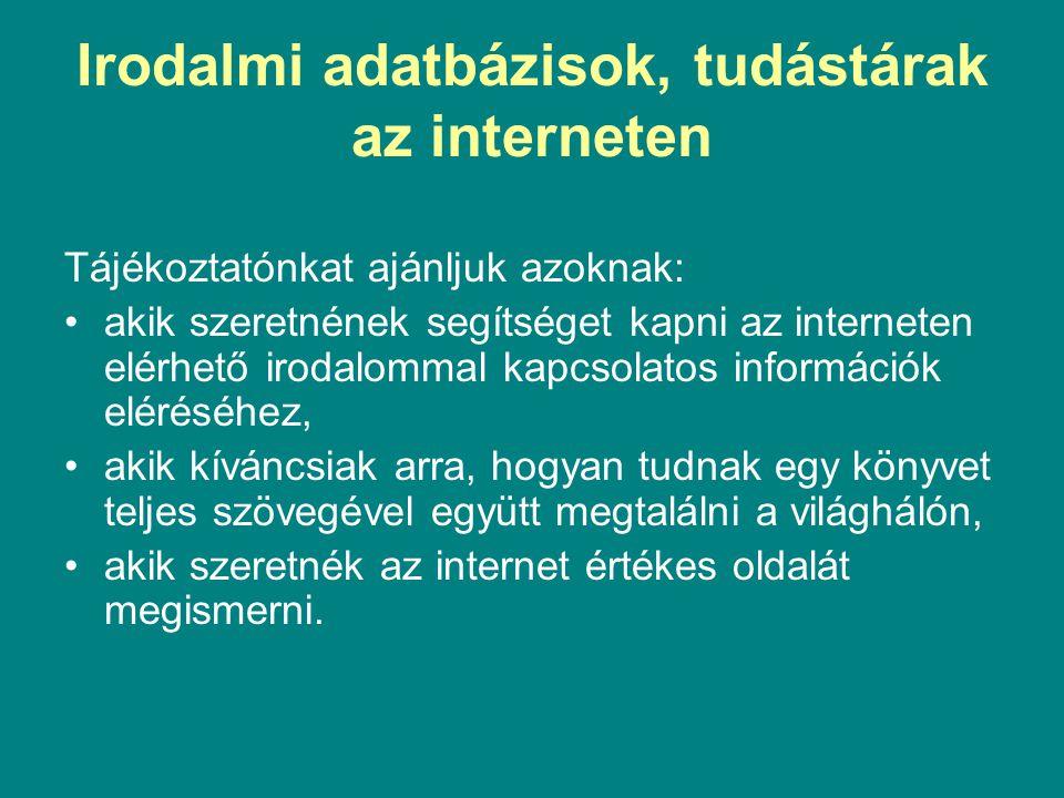 DIA – Digitális Irodalmi Akadémia A Petőfi Irodalmi Múzeum digitális adattára 1998-ban alapították Taglétszám/ szerző 78 fő A digitális könyvtár teljes életművekből épül fel Ingyenes http://www.pim.hu/object.5ee109ea-8f29-4584-9599-6694121f2925.ivy