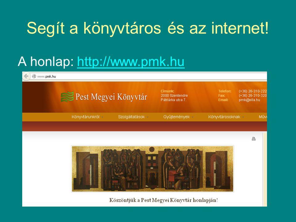 Segít a könyvtáros és az internet.