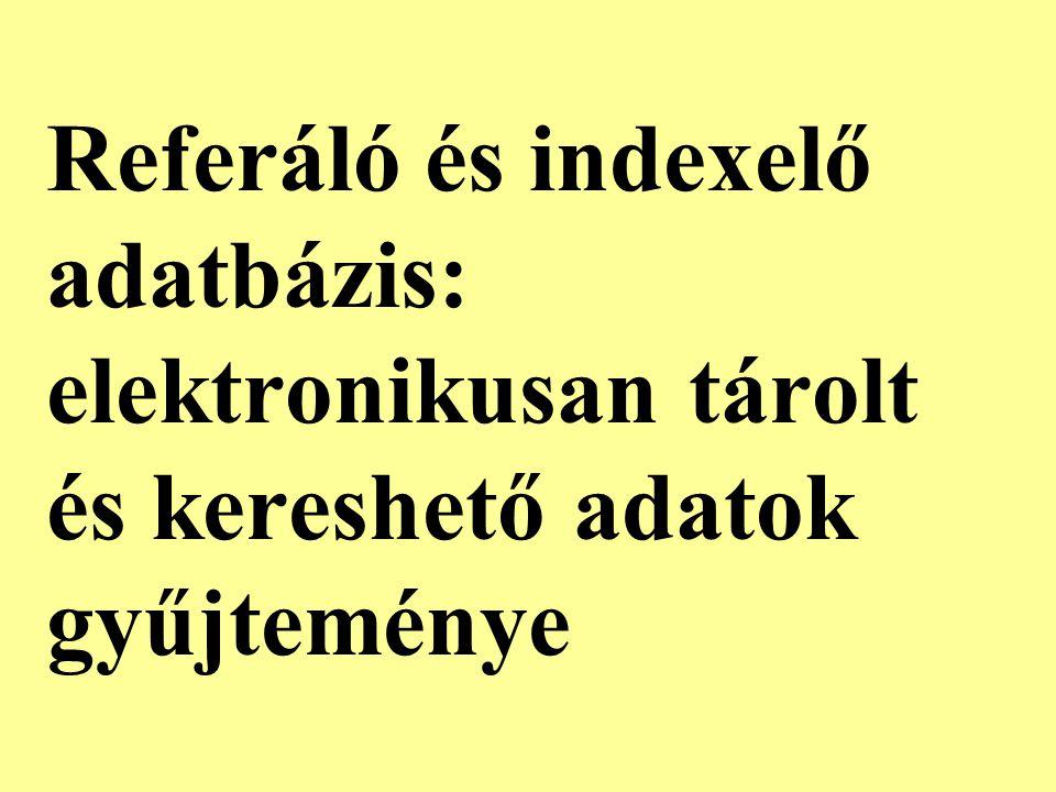 Referáló és indexelő adatbázis: elektronikusan tárolt és kereshető adatok gyűjteménye