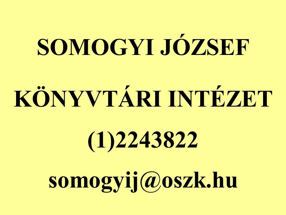 SOMOGYI JÓZSEF KÖNYVTÁRI INTÉZET (1)2243822 somogyij@oszk.hu