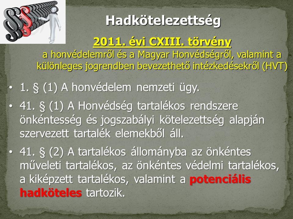 Hadkötelezettség 1.§ (1) A honvédelem nemzeti ügy.