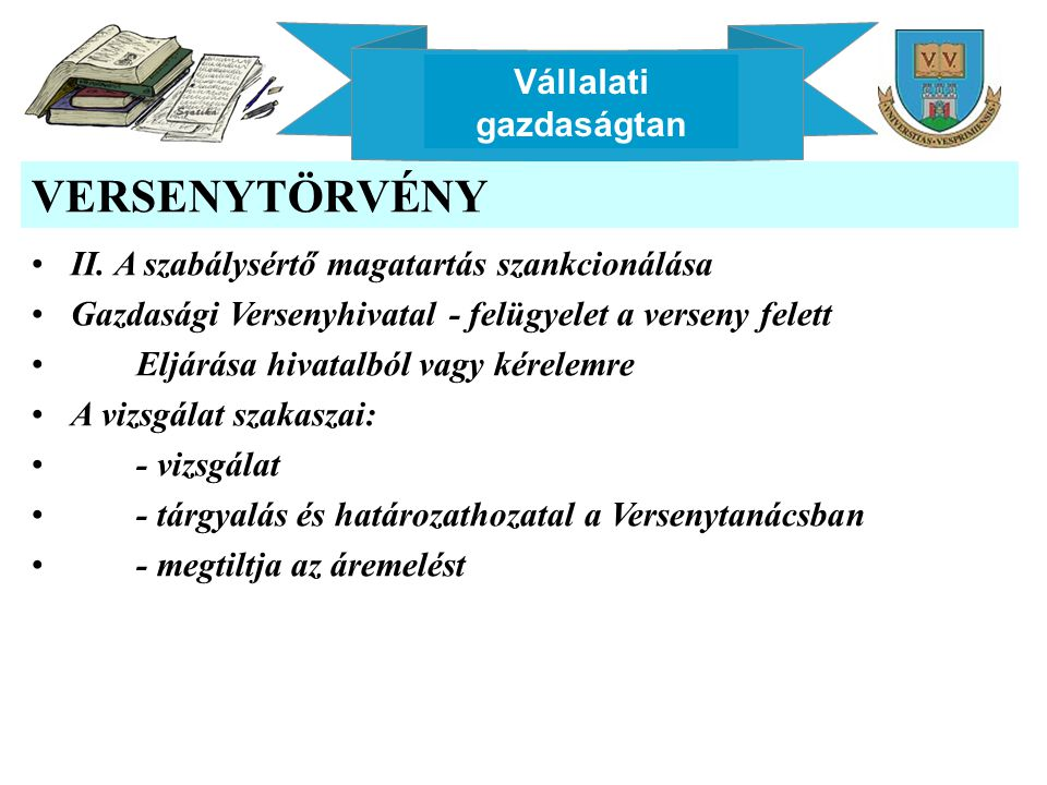 Vállalati gazdaságtan VERSENYTÖRVÉNY II.