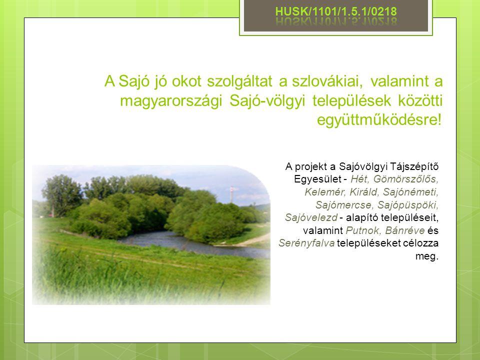 A Sajó jó okot szolgáltat a szlovákiai, valamint a magyarországi Sajó-völgyi települések közötti együttműködésre! A projekt a Sajóvölgyi Tájszépítő Eg