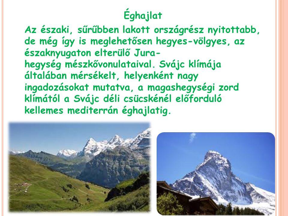 Éghajlat Az északi, sűrűbben lakott országrész nyitottabb, de még így is meglehetősen hegyes-völgyes, az északnyugaton elterülő Jura- hegység mészkővo