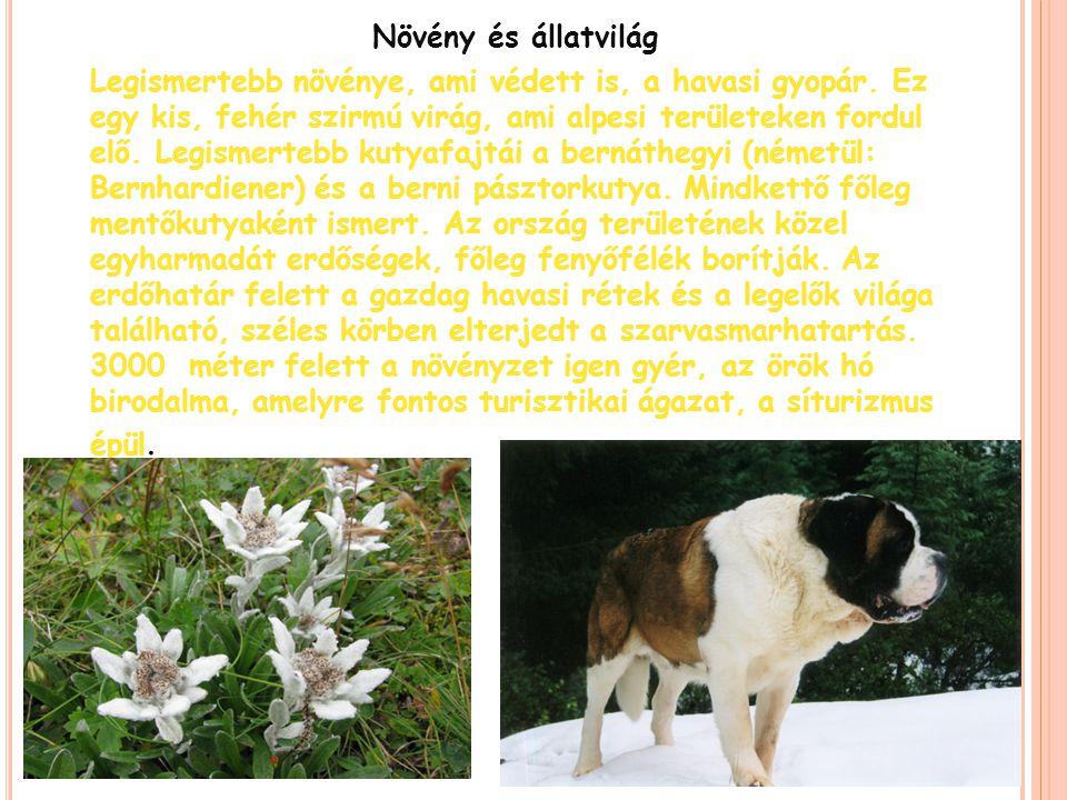 Növény és állatvilág Legismertebb növénye, ami védett is, a havasi gyopár. Ez egy kis, fehér szirmú virág, ami alpesi területeken fordul elő. Legismer