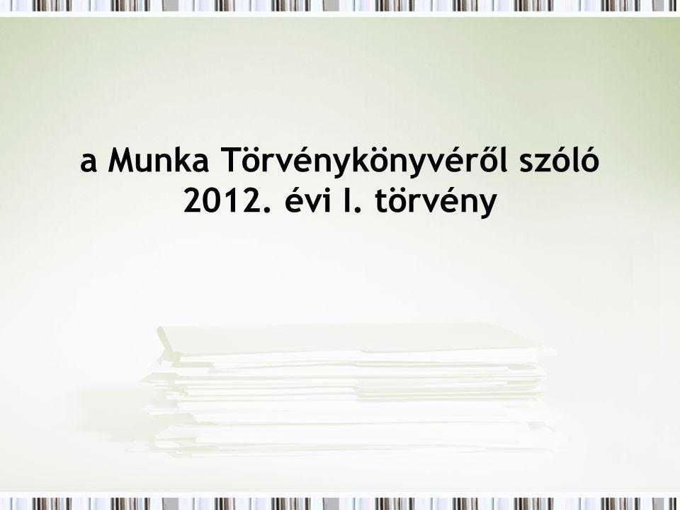 a Munka Törvénykönyvéről szóló 2012. évi I. törvény