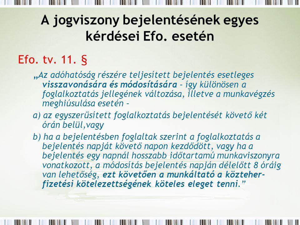A jogviszony bejelentésének egyes kérdései Efo.esetén Efo.