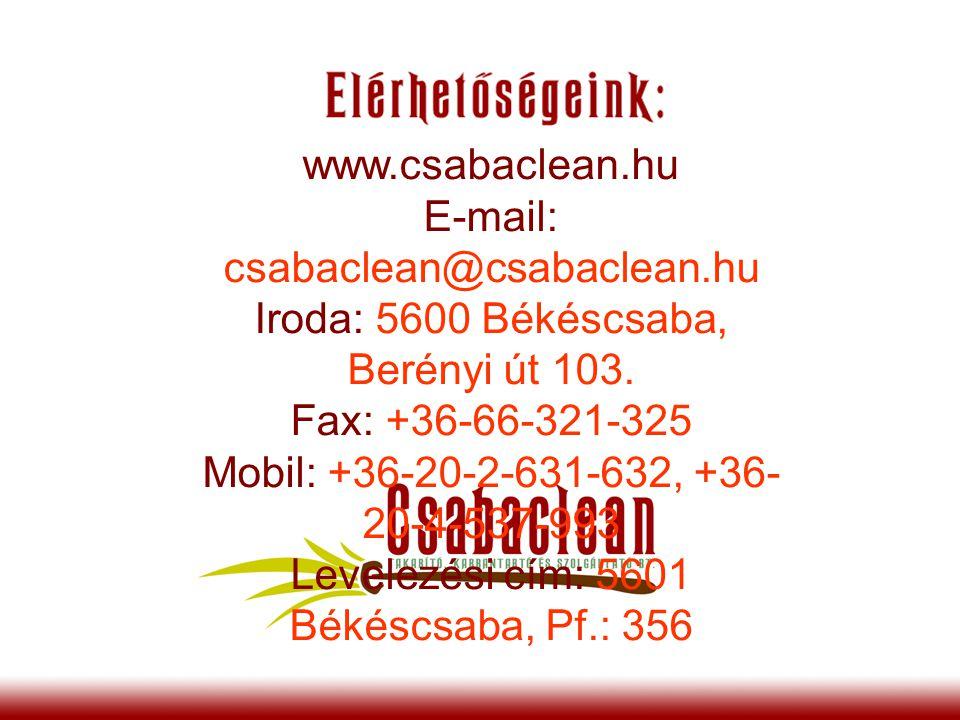 www.csabaclean.hu E-mail: csabaclean@csabaclean.hu Iroda: 5600 Békéscsaba, Berényi út 103.