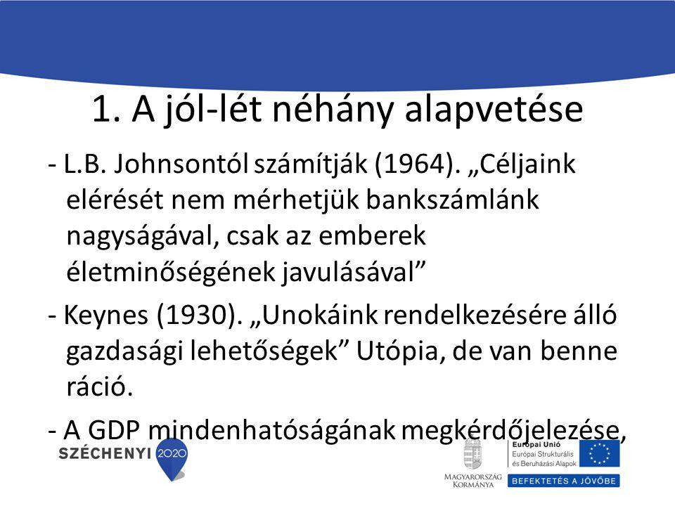 1. A jól-lét néhány alapvetése - L.B. Johnsontól számítják (1964).