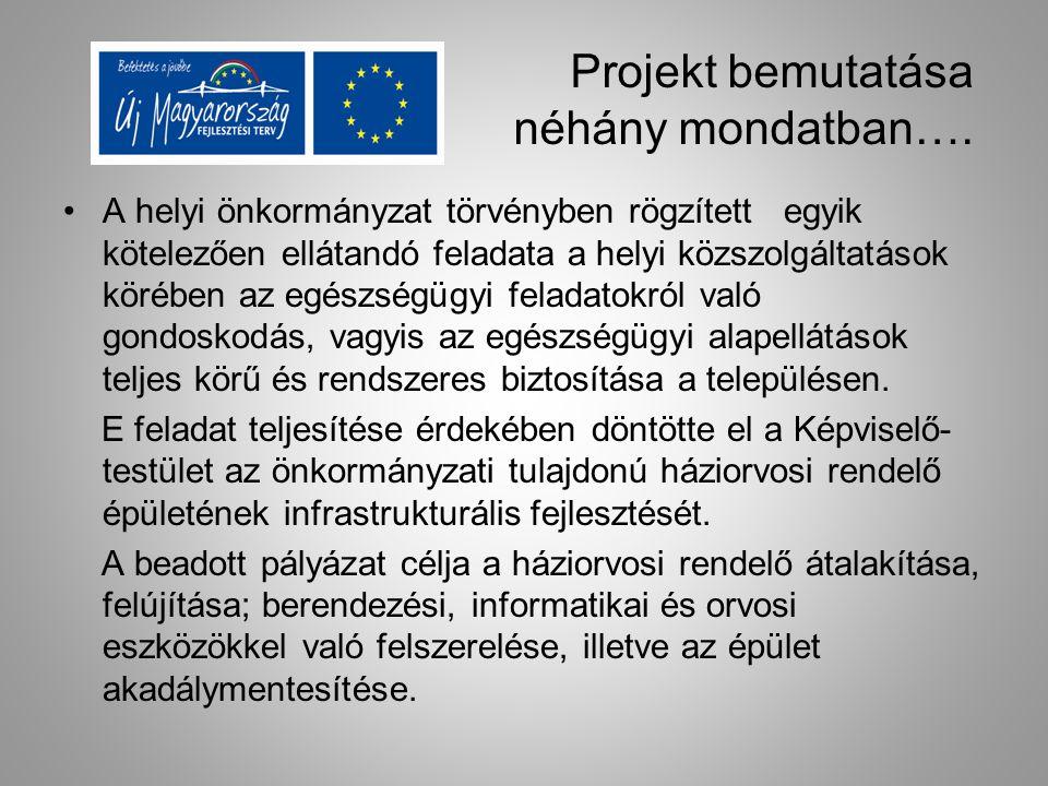 Projekt bemutatása néhány mondatban…. A helyi önkormányzat törvényben rögzített egyik kötelezően ellátandó feladata a helyi közszolgáltatások körében