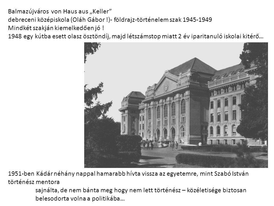 """Balmazújváros von Haus aus """"Keller debreceni középiskola (Oláh Gábor !)- földrajz-történelem szak 1945-1949 Mindkét szakján kiemelkedően jó ."""