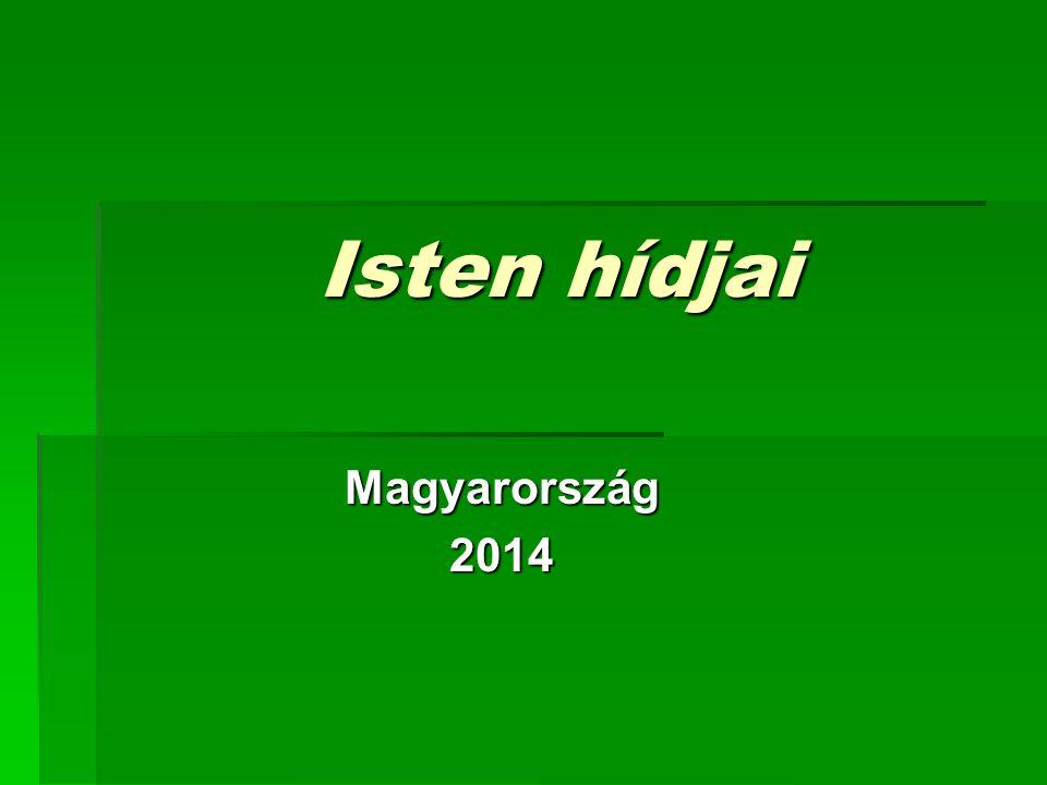 Isten hídjai Magyarország2014